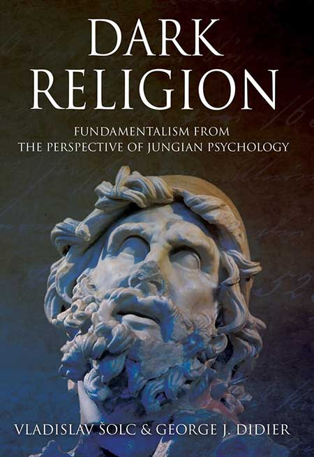 Dark Religion: Fundamentalism From The Perspective of Jungian Psychology