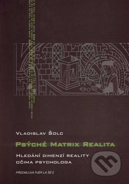 Psýché Matrix Realita