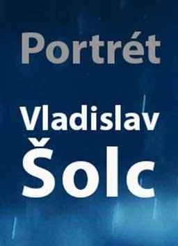Portrét Vladislav Šolc